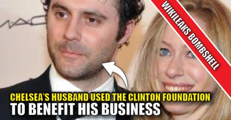 WIKILEAKS BOMBSHELL : Chelsea's Husband Used the Clinton Foundation to FUND HIS BUSINESS (11/6/16)