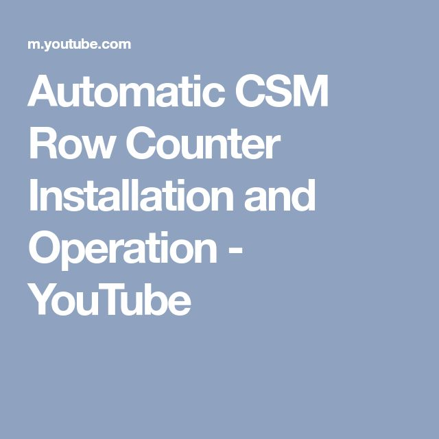 Automatic CSM Row Counter Installation and Operation - YouTube