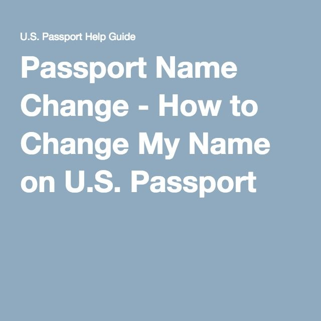 Passport Name Change - How to Change My Name on U.S. Passport