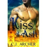 Kiss Of Ash (historical paranormal romance) (The Witchblade Chronicles) (Kindle Edition)By C.J. Archer