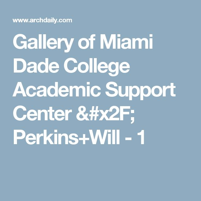 Gallery of Miami Dade College Academic Support Center / Perkins+Will - 1
