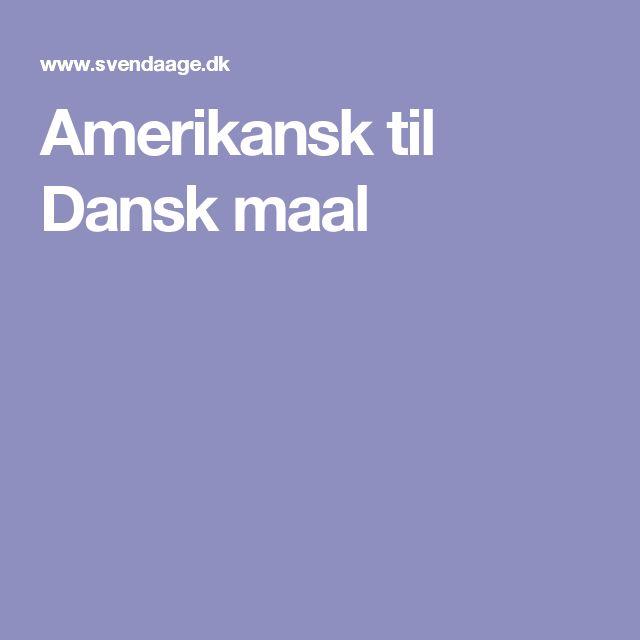 Amerikansk til Dansk maal