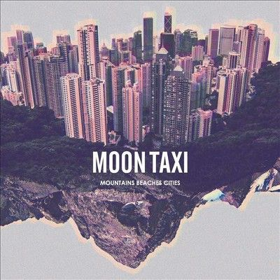 Moon Taxi - Mountains Beaches Cities (Vinyl)