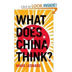 What Does China Think? - Mark Leonard