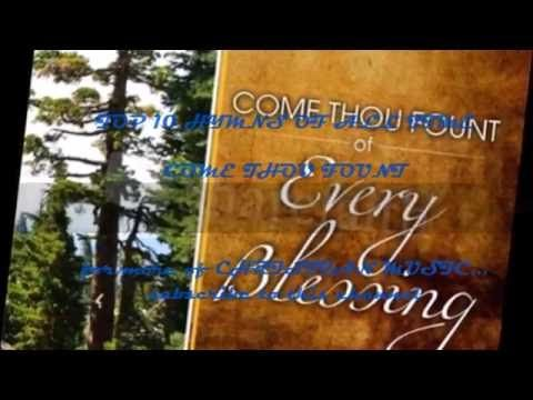 COME THOU FOUNT OF EVERY BLESSING (instrumental) - ONE OF THE BEST HYMNS...