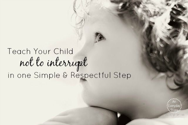 How to teach children not to interrupt: This one simple and respectful technique changed the way my children interacted with other people.