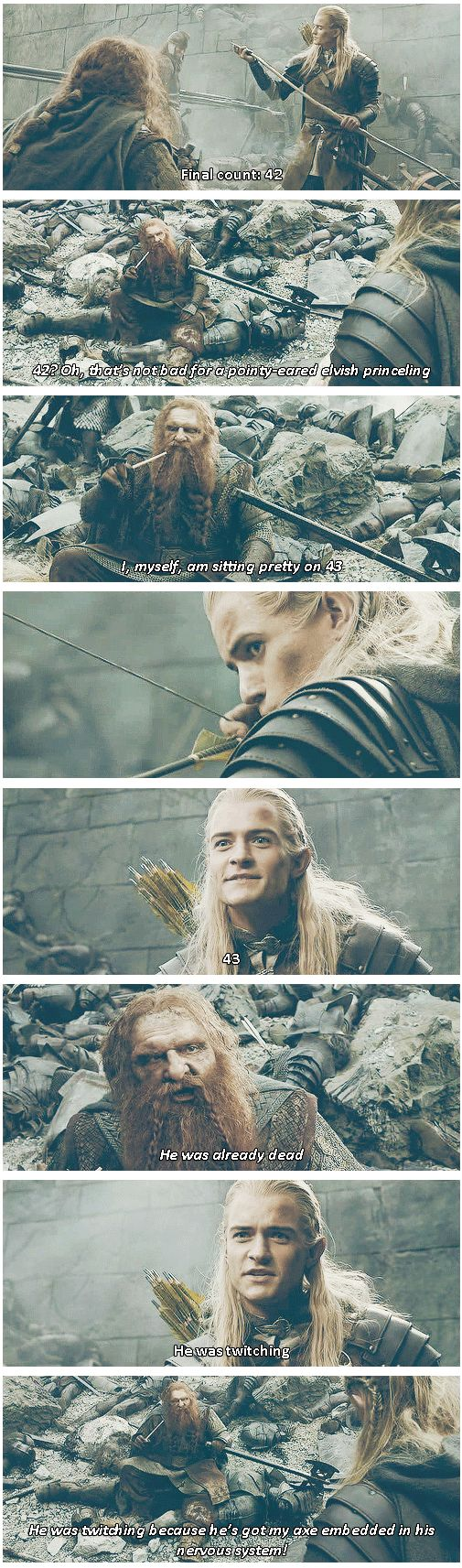 """He was twitching cause he's got my axe embedded in his nervous system!"" <-- the friendship between Gimli &  Legolas is one of my favorite in the whole trilogy."