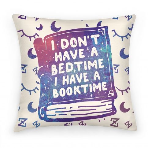 I don't have a bedtime, I have a booktime pillow!