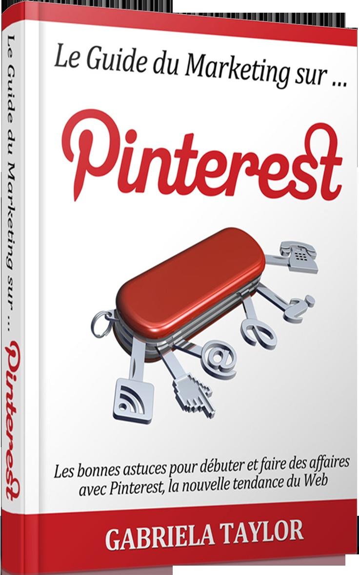 Le #Guide Du #Marketing Sur #Pinterest: les bonnes astuces pour débuter et faire des affaires avec Pinterest, la nouvelle tendance du Web (#RéseauxSociaux , Web 2.0, Marketing Sur Internet) http://www.amazon.fr/dp/B007V72YE0