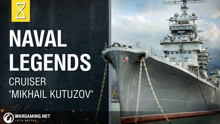 Naval Legends: Cruiser Mikhail Kutuzov