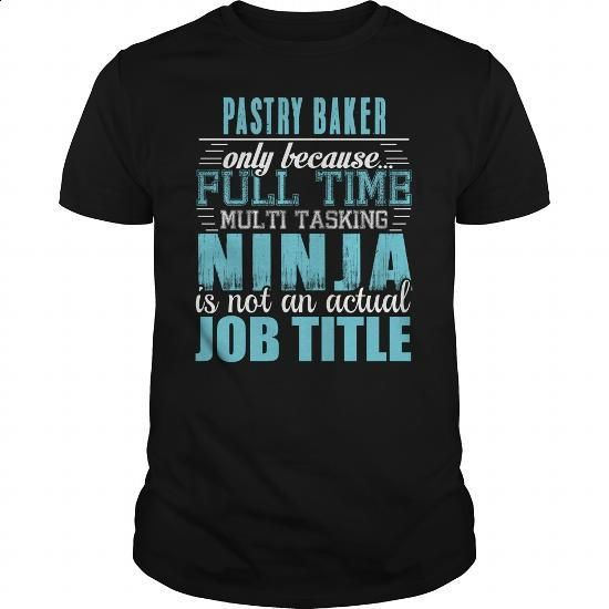 PASTRY BAKER Ninja T-shirt #Tshirt #clothing. SIMILAR ITEMS => https://www.sunfrog.com/LifeStyle/PASTRY-BAKER-Ninja-T-shirt-Black-Guys.html?60505