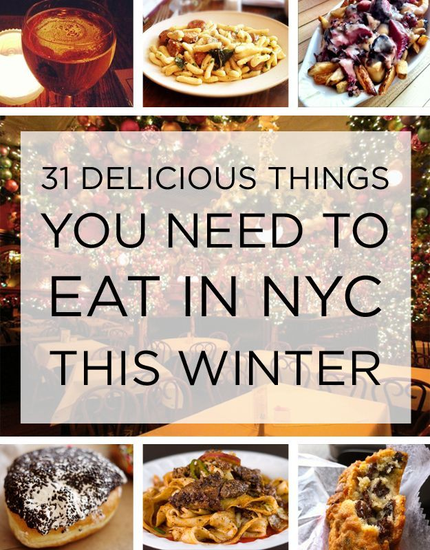31 Delicious Things You Need To Eat In NYC This Winter, from Buzzfeed  An essential list of the coziest, most comforting New York foods you can't (in goo...