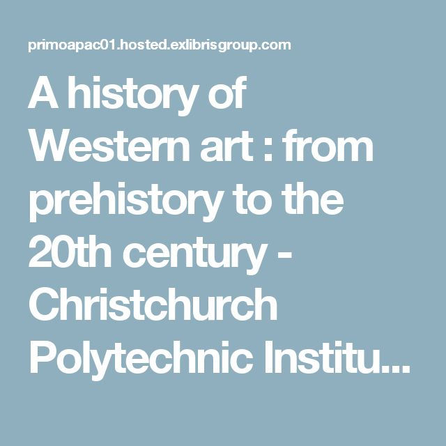 A history of Western art : from prehistory to the 20th century - Christchurch Polytechnic Institute of Technology