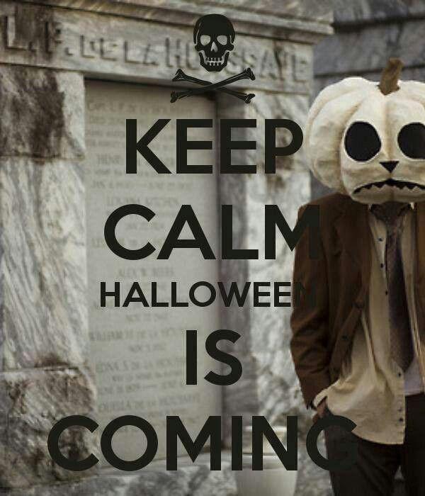 Keep Calm, Halloween is coming