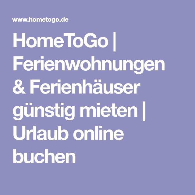HomeToGo | Ferienwohnungen & Ferienhäuser günstig mieten | Urlaub online buchen