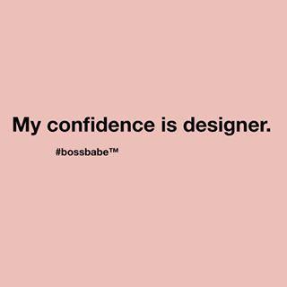 My confidence is designer.