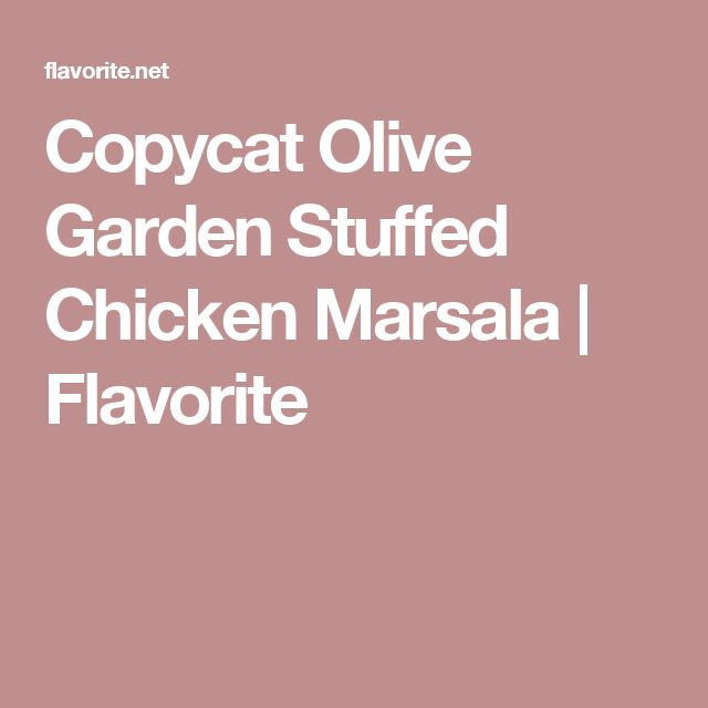 17 best images about recipes on pinterest pimento cheese barefoot contessa and dressing for Olive garden stuffed chicken marsala