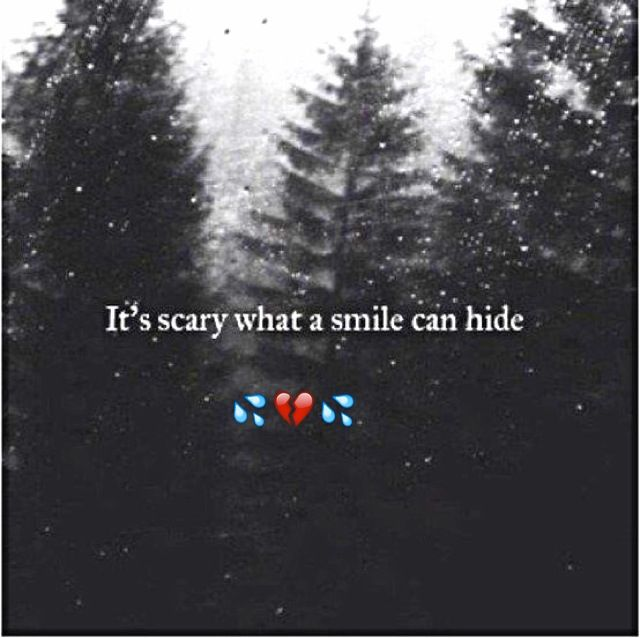 Dark Suicide Quotes: It's Scary What A Smile Can Hide! Depression Grief Sadness