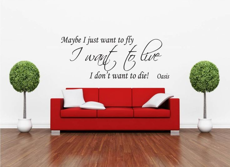 Oasis - Maybe I just want to fly , I want to live, I don't want to die!