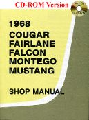 1968 Cougar, Fairlane, Falcon, Montego, and Mustang Shop is the original manual used by the Ford dealership mechanics to guide them through repairs and maintenance.