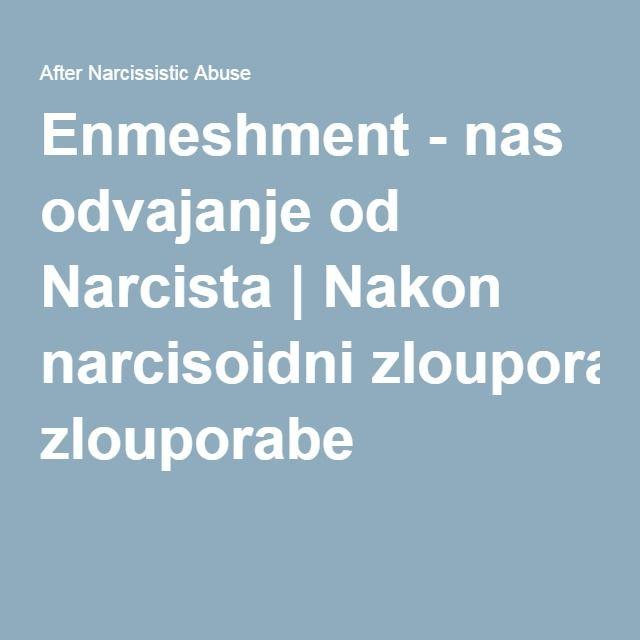 Enmeshment - nas odvajanje od Narcista | Nakon narcisoidni zlouporabe <<<<<