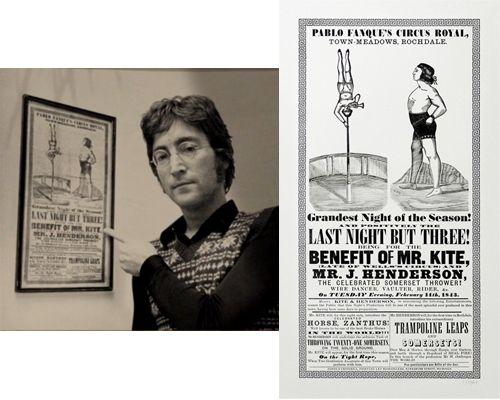 Acredita-se que John Lennon comprou um poster de circo velho numa loja de antiguidades que o inspirou, praticamente palavra por palavra, na letra de 'Being for the benefit of Mr.Kite' dos Beatles. Este poster era um exemplo dos wood type posters que surgem no século XIX.