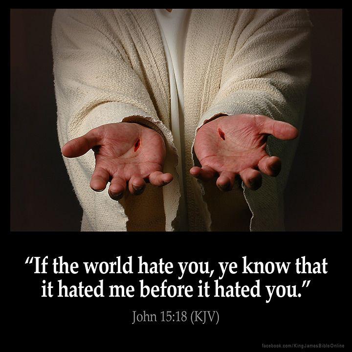 John 15:18  If the world hate you ye know that it hated me before it hated you.  John 15:18 (KJV)  #Bible #KJV #KingJamesBible #quotes #faith #healing  from King James Version Bible (KJV Bible) http://ift.tt/2a2wndR  Filed under: Bible Verse Pic Tagged: Bible Bible Verse Bible Verse Image Bible Verse Pic Bible Verse Picture Daily Bible Verse Image John 15:18 King James Bible King James Version KJV KJV Bible KJV Bible Verse Pic Picture Verse         #KingJamesVersion #KingJamesBible #KJVBible…