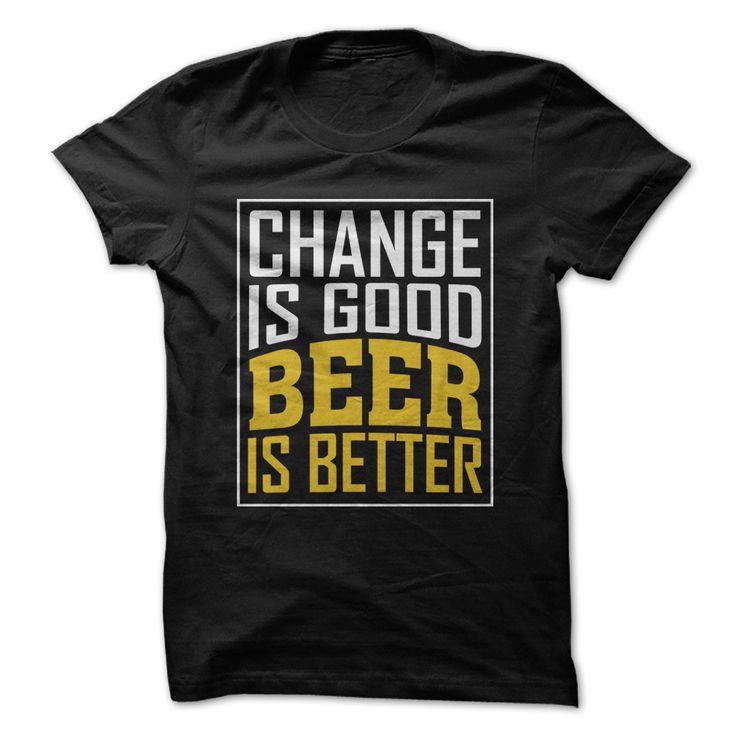 Change Is Good. Beer Is Better.
