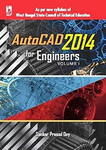 AUTOCAD 2014 FOR ENGINEERS VOLUME 1 (FOR WEST BENGAL POLYTECHNIC) [Paperback]