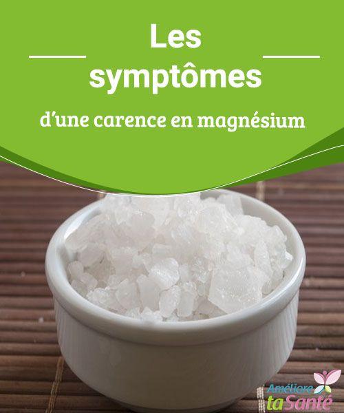 Les symptômes d'une carence en magnésium  Comment savoir si vous souffrez d'une carence en magnésium ? Venez découvrir les possibles symptômes qui doivent vous alerter !