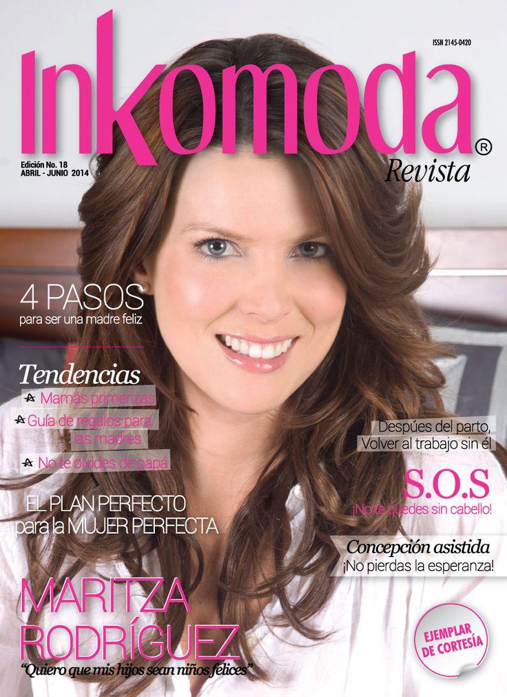 """Maritza Rodríguez """"Quiero que mis hijos sean niños felices"""" Edición No. 18 Abril-Junio 2014 http://www.inkomoda.com/maritza-rodriguez-quiero-que-mis-hijos-sean-ninos-felices/"""