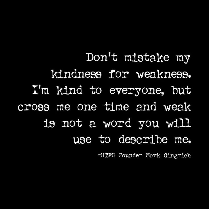 Weak is not a work you will use to describe me | My kinda ...