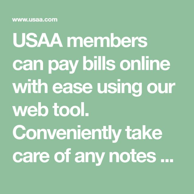 Usaa Members Can Pay Bills Online With Ease Using Our Web Tool