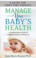 First-Time Parent: Manage Your Baby's Health, an ebook by Anne-Marie Ronsen at Smashwords