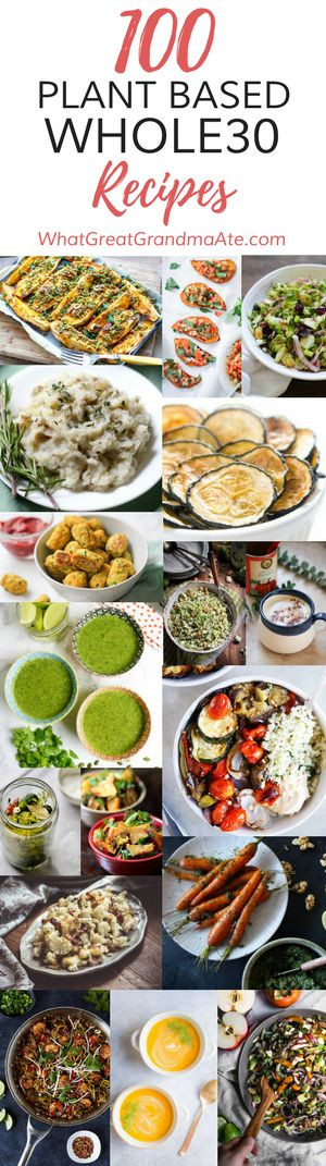 100 Plant Based Whole30 and Paleo Recipes, including main dishes, snacks, sides, soups, salads, and drinks! via @whatggmaate