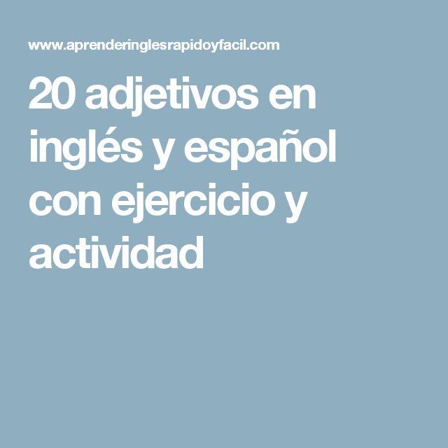 20 adjetivos en inglés y español con ejercicio y actividad