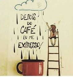 Só depois do café...mas  só para quem eu guardo comigo.  E antes disso mesmo Viva, alegre, feliz e sorridente, falta acordar bem.  Entende?