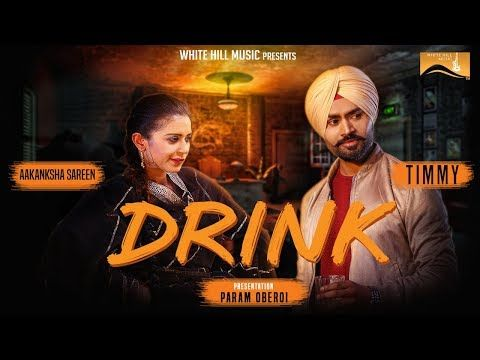 Download Drink (Full Song) Timmy   White Hill Music   Latest