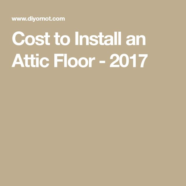 Cost to Install an Attic Floor - 2017