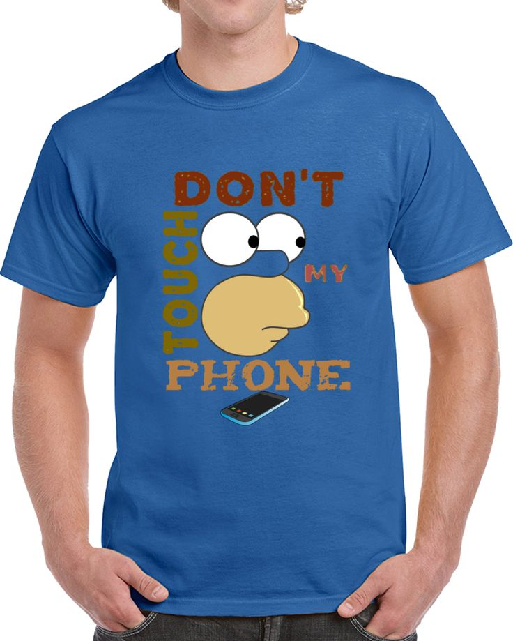 Dont Touch My Phone Homer Simpson   T Shirt
