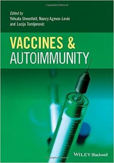 First MEDICAL TEXTBOOK devoted to research on the link between vaccines and autoimmunity