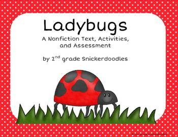 Ladybugs: A Nonfiction text, activities, and assessment by 2nd grade Snickerdoodles $