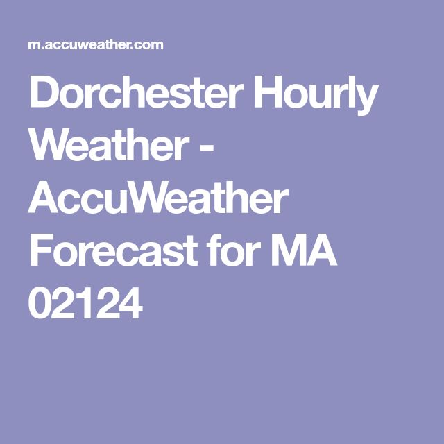 Dorchester Hourly Weather Accuweather Forecast For Ma 02124 Hourly Weather Weather Forecast