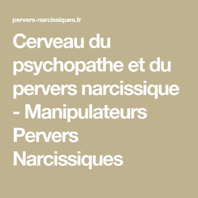 Cerveau du psychopathe et du pervers narcissique - Manipulateurs Pervers Narcissiques