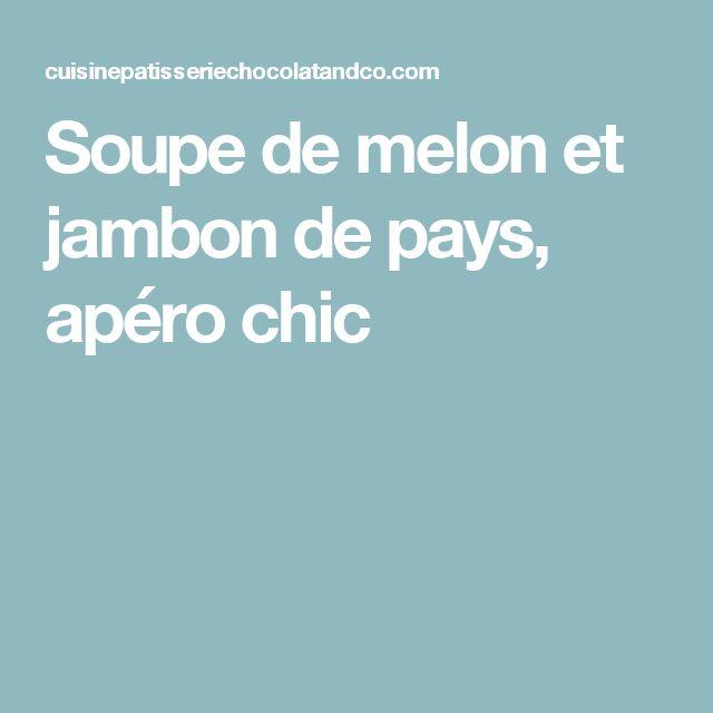 Soupe de melon et jambon de pays, apéro chic