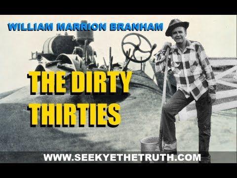 William Marrion Branham  The Dirty Thirties