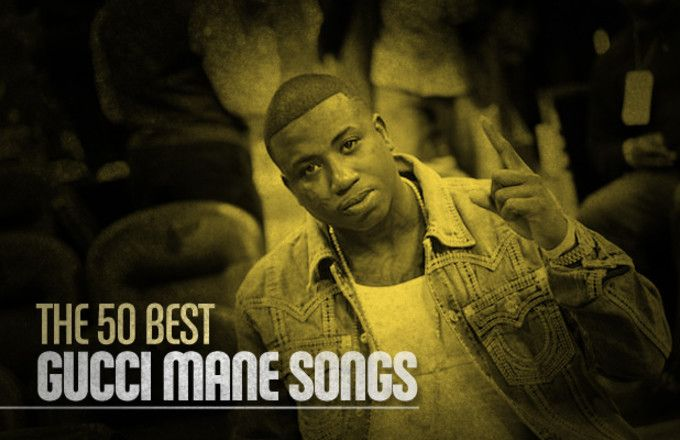 The 50 Best Gucci Mane Songs   Complex