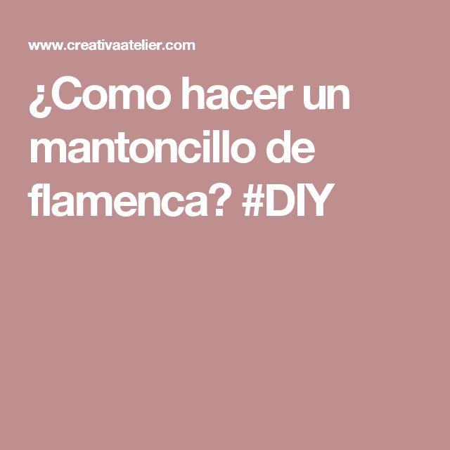 ¿Como hacer un mantoncillo de flamenca? #DIY