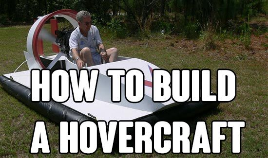 How To Build A Hovercraft, bug out vehicle, hovercraft, diy hovercraft, build a hovercraft, shtf, prepping,