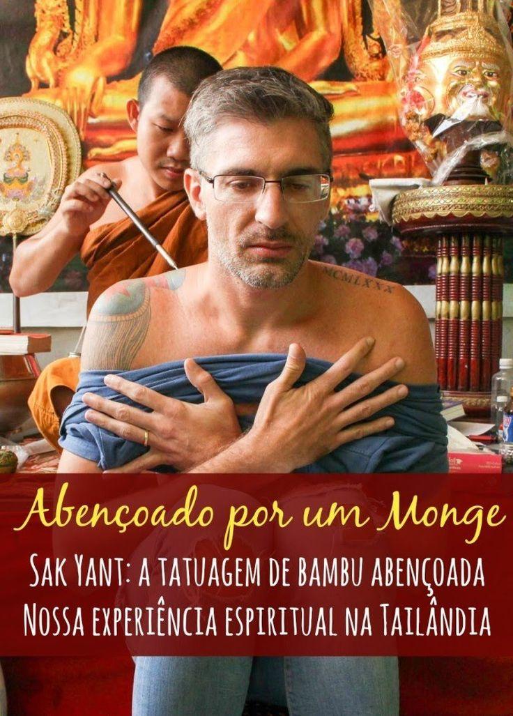 Sak Yant, a tatuagem de bambu abençoada! Os significados da tattoo, onde fazer na Tailândia. E todos os detalhes de uma experiência espiritual única.